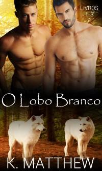 Cover O Lobo Branco: Livros 1-3