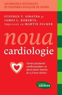Cover Noua cardiologie. Opriți afecțiunile cardiovasculare cu efecete letale înainte de a fi prea târziu!