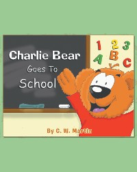 Cover Charlie Bear Goes To School