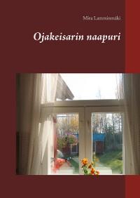 Cover Ojakeisarin naapuri