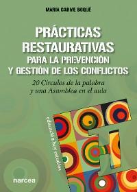 Cover Prácticas restaurativas para la prevención y gestión de los conflictos