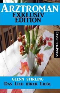 Cover Arztroman Exklusiv Edition - Das Lied ihrer Liebe