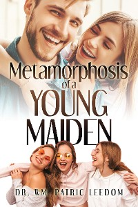 Cover Metamorphosis of a Young Maiden