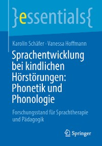 Cover Sprachentwicklung bei kindlichen Hörstörungen: Phonetik und Phonologie