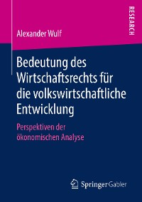 Cover Bedeutung des Wirtschaftsrechts für die volkswirtschaftliche Entwicklung