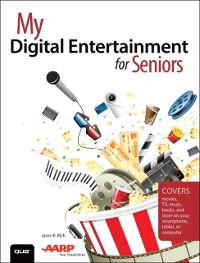 Cover My Digital Entertainment for Seniors (Covers movies, TV, music, books and more on your smartphone, tablet, or computer)