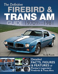 Cover The Definitive Firebird & Trans Am Guide: 1970 1/2 - 1981