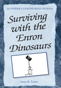 Cover Surviving with the Enron Dinosaurs