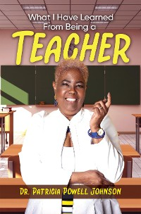 Cover What I Have Learned From Being a Teacher