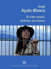Cover El cine actual, delirios narrativos