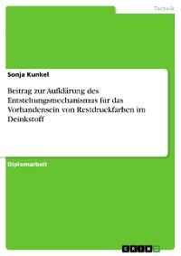 Cover Beitrag zur Aufklärung des Entstehungsmechanismus für das Vorhandensein von Restdruckfarben im Deinkstoff
