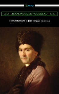 Cover The Confessions of Jean-Jacques Rousseau