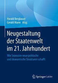 Cover Neugestaltung der Staatenwelt im 21. Jahrhundert