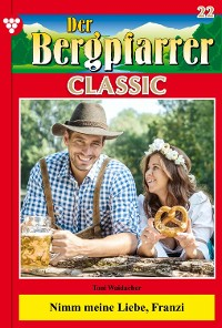 Cover Der Bergpfarrer Classic 22 – Heimatroman