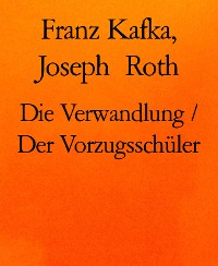 Cover Die Verwandlung / Der Vorzugsschüler