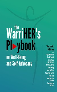 Cover The WarriHER's Playbook on Well-Being and Self-Advocacy