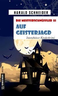 Cover Die Meisterschnüffler III - Auf Geisterjagd