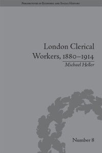 Cover London Clerical Workers, 1880-1914