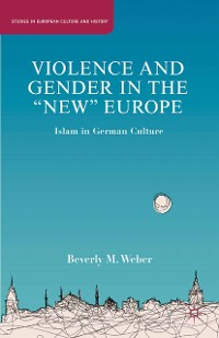 """Cover Violence and Gender in the """"New"""" Europe"""