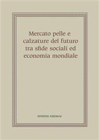 Cover Mercato pelle e calzature del futuro tra sfide sociali ed economia mondiale