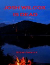 Cover Josh Wilcox Is Dead
