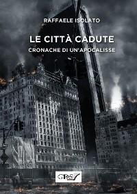 Cover Le città cadute - Cronache di un'apocalissse