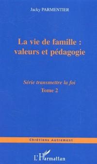 Cover La vie de famille : valeurs et pedagogie