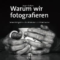 Cover Warum wir fotografieren