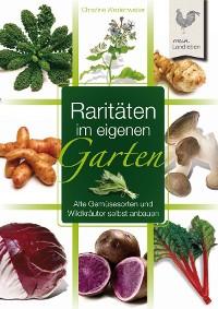 Cover Raritäten im eigenen Garten