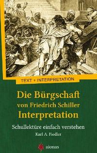 Cover Die Bürgschaft von Friedrich Schiller. Interpretation