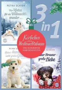 Cover Körbchen unterm Weihnachtsbaum - drei bezaubernde Hundegeschichten (3in1)