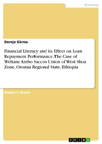 Cover Financial Literacy and its Effect on Loan Repayment Performance. The Case of Weltane Ambo Saccos Union of West Shoa Zone, Oromia Regional State, Ethiopia