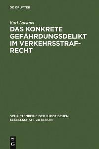 Cover Das konkrete Gefährdungsdelikt im Verkehrsstrafrecht