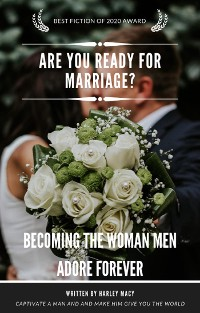 Cover Are You Ready For Marriage ? Becoming The Woman Men Adore Forever.