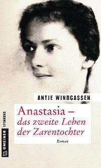 Cover Anastasia - das zweite Leben der Zarentochter