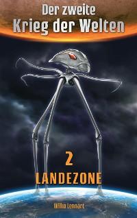 Cover Der zweite Krieg der Welten, Band 2: Landezone