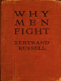 Cover Why Men Fight; A Method of Abolishing the International Duel