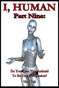 Cover I, Human Part Nine: Do You Take This Android To Be Your Companion?