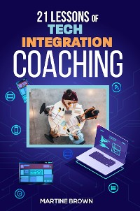 Cover 21 Lessons of Tech Integration Coaching