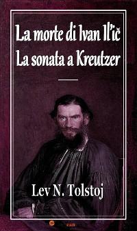 Cover La morte di Ivan Il'ic - La sonata a Kreutzer (Annotato)