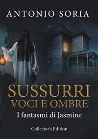 Cover Sussurri, voci e ombre. I fantasmi di Jasmine (Collector's Edition)