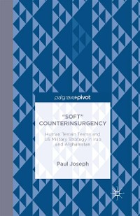 "Cover ""Soft"" Counterinsurgency: Human Terrain Teams and US Military Strategy in Iraq and Afghanistan"