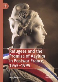Cover Refugees and the Promise of Asylum in Postwar France, 1945–1995
