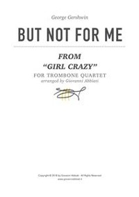 "Cover George Gershwin But Not For Me (from ""Girl Crazy"") for Trombone Quartet"