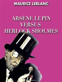 Cover Arsene Lupin versus Herlock Sholmes
