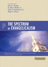 Cover Four Views on the Spectrum of Evangelicalism