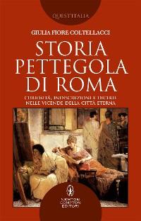 Cover Storia pettegola di Roma