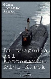 Cover La tragedia del sottomarino K-141 Kursk, seconda edizione