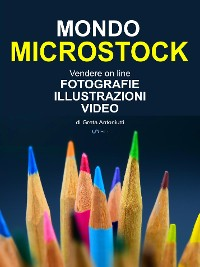 Cover Mondo Microstock. Vendere on line fotografie illustrazioni video.