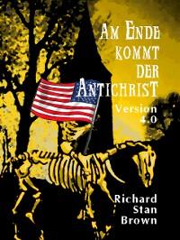 Cover Am Ende kommt der Antichrist Version 4.0